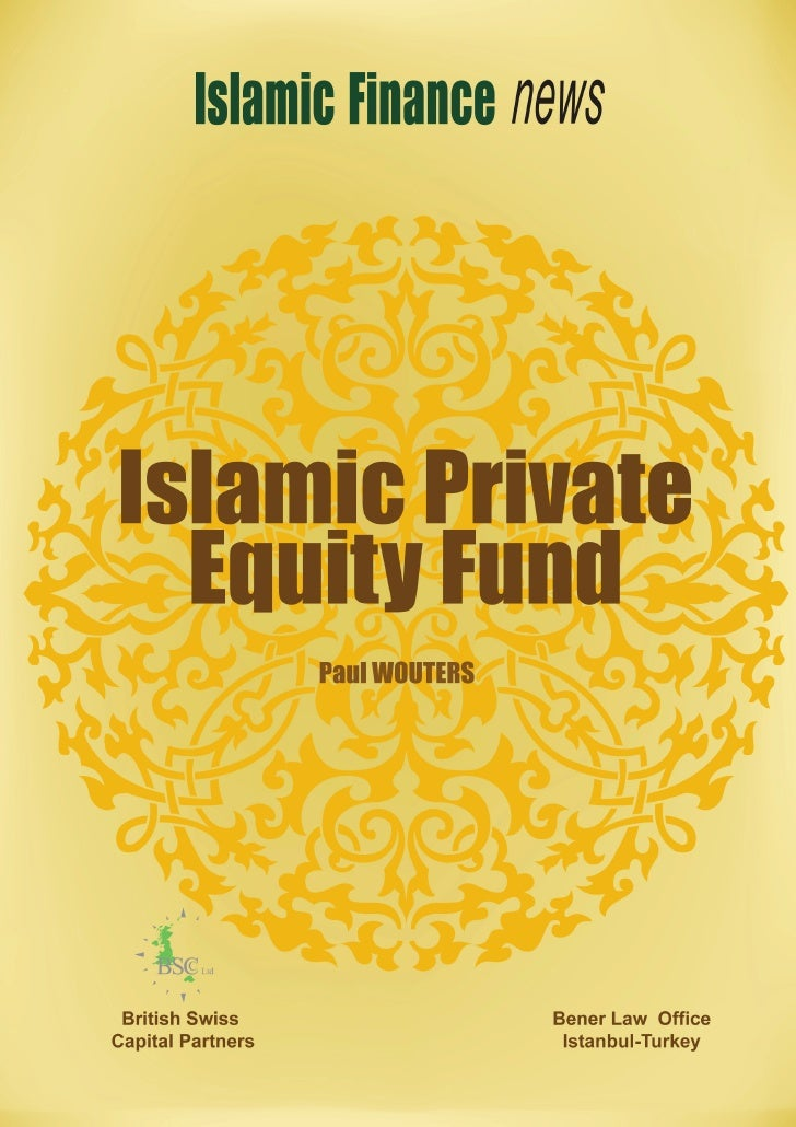 Islamic Private Equity Funds                                             www.islamicfinancenews.com                       ...