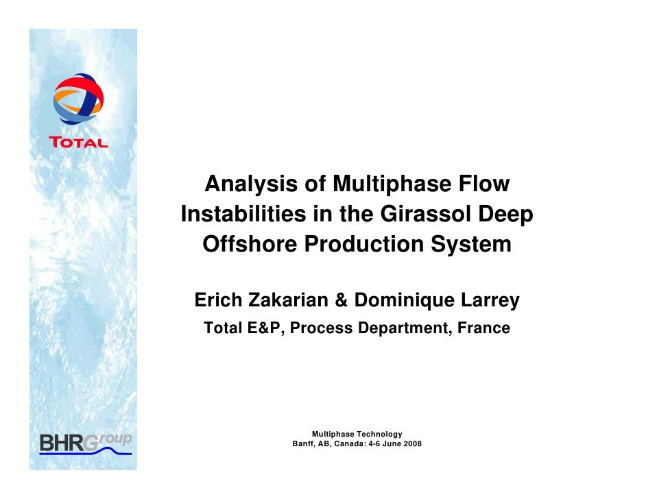 Analysis of Multiphase Flow Instabilities in the Girassol Deep   Offshore Production System   Erich Zakarian & Dominique L...