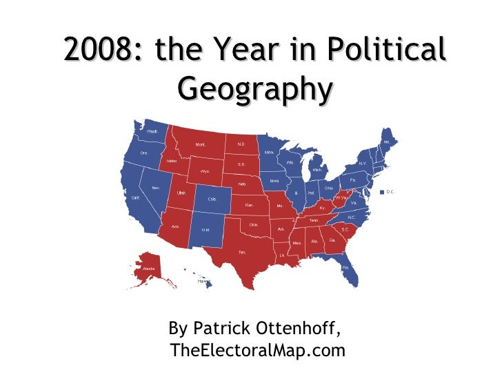 2008: the Year in Political Geography By Patrick Ottenhoff,  TheElectoralMap.com