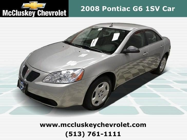2008 Pontiac G6 1SV Carwww.mccluskeychevrolet.com     (513) 761-1111