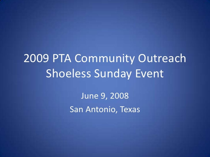 2009 PTA Community Outreach    Shoeless Sunday Event           June 9, 2008        San Antonio, Texas