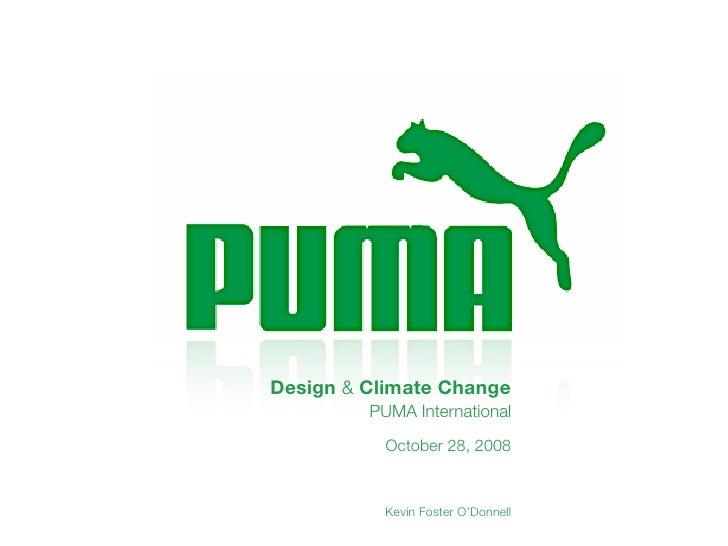 Design & Climate Change          PUMA International            October 28, 2008              Kevin Foster O'Donnell