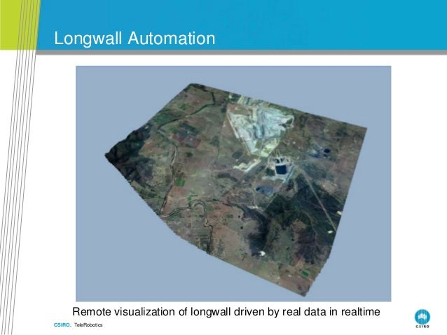 CSIRO. TeleRobotics Longwall Automation Remote visualization of longwall driven by real data in realtime