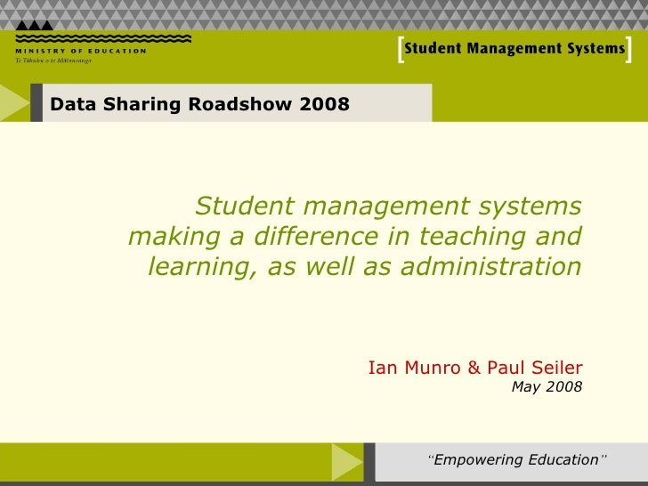 Student management systems making a difference in teaching and learning, as well as administration Data Sharing Roadshow  ...