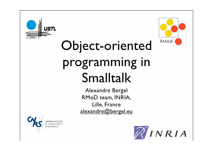 Object-oriented                          !quot;#$     programming in    Smalltalk      Alexandre Bergel     RMoD team, INR...