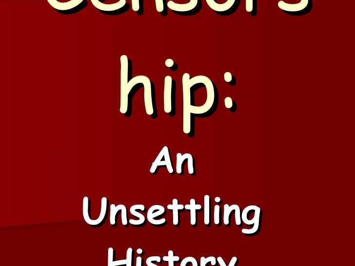 Censors   hip:     An  Unsettling