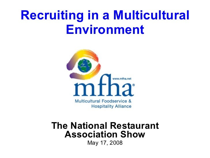 Recruiting in a Multicultural Environment The National Restaurant Association Show May 17, 2008