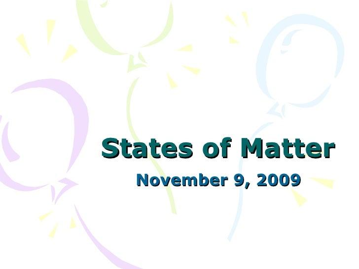 States of Matter November 9, 2009