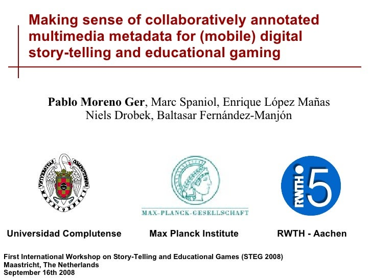 Making sense of collaboratively annotated multimedia metadata for (mobile) digital story-telling and educational gaming Fi...