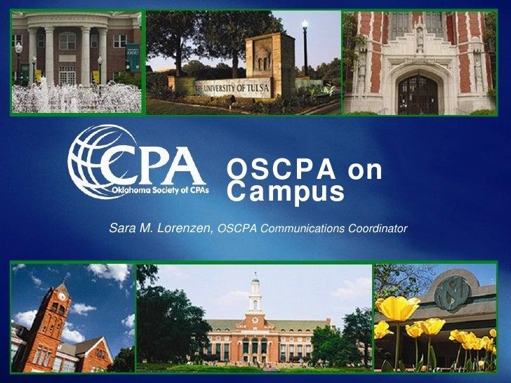 OSCPA on Campus   Sara M. Lorenzen,  OSCPA Communications Coordinator