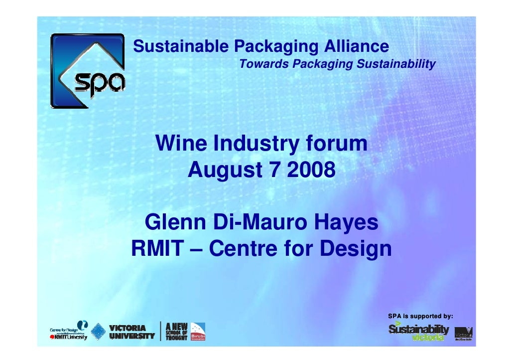 Sustainable Packaging Alliance             Towards Packaging Sustainability       Wine Industry forum     August 7 2008   ...