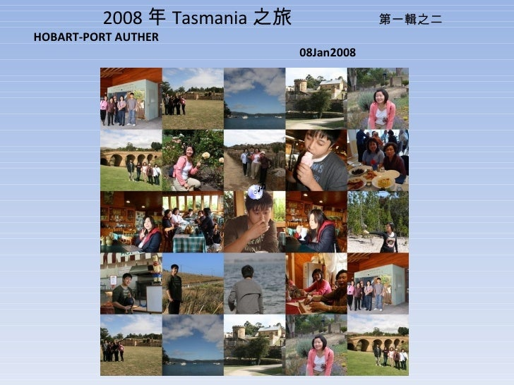 2008 年 Tasmania 之旅  第一輯之二 HOBART-PORT AUTHER  08Jan2008