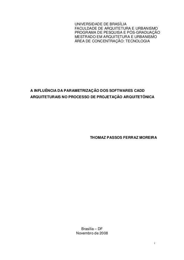 UNIVERSIDADE DE BRASÍLIA FACULDADE DE ARQUITETURA E URBANISMO PROGRAMA DE PESQUISA E PÓS-GRADUAÇÃO MESTRADO EM ARQUITETURA...