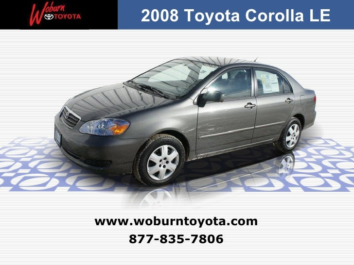 877-835-7806 www.woburntoyota.com 2008 Toyota Corolla LE