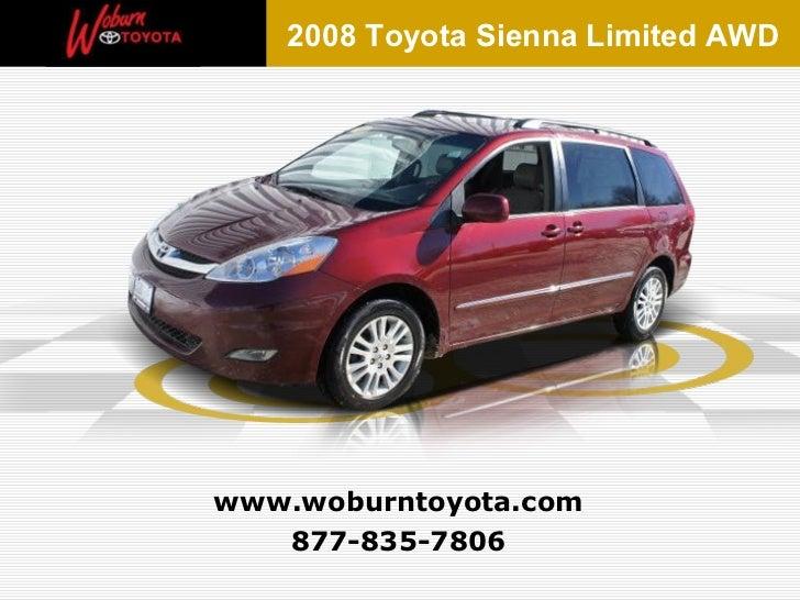 877-835-7806 www.woburntoyota.com 2008 Toyota Sienna Limited AWD