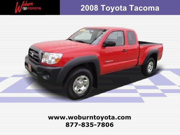 877-835-7806 www.woburntoyota.com 2008 Toyota Tacoma