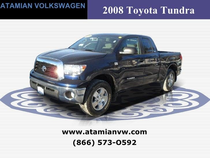(866) 573-O592 www.atamianvw.com ATAMIAN VOLKSWAGEN 2008 Toyota Tundra