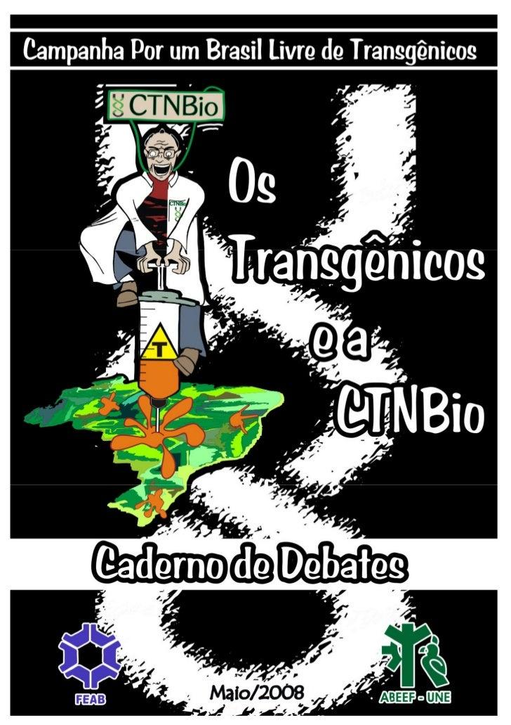 Campanha Por um Brasil Livre de Transgênicos               2EXPEDIENTEOrganização e apresentação dos textos:      Coordena...