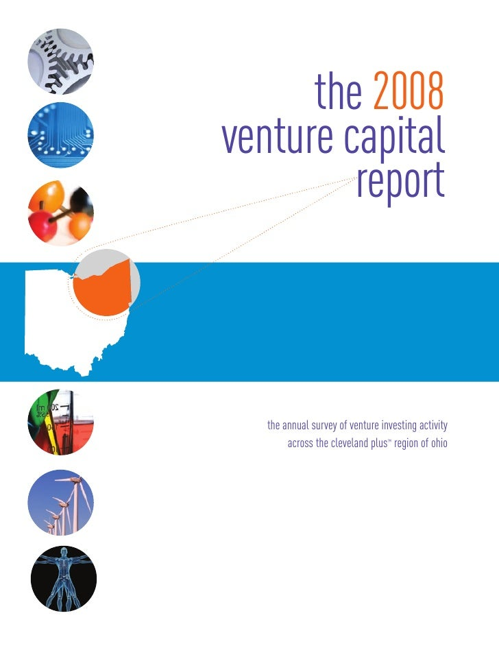 the 2008 venture capital          report       the annual survey of venture investing activity         across the clevelan...