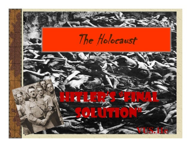 "The HolocaustHitler's ""FinalSolution""VUS.11e"