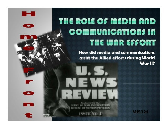 How did media and communicationsassist the Allied efforts during WorldWar II?VUS.12d