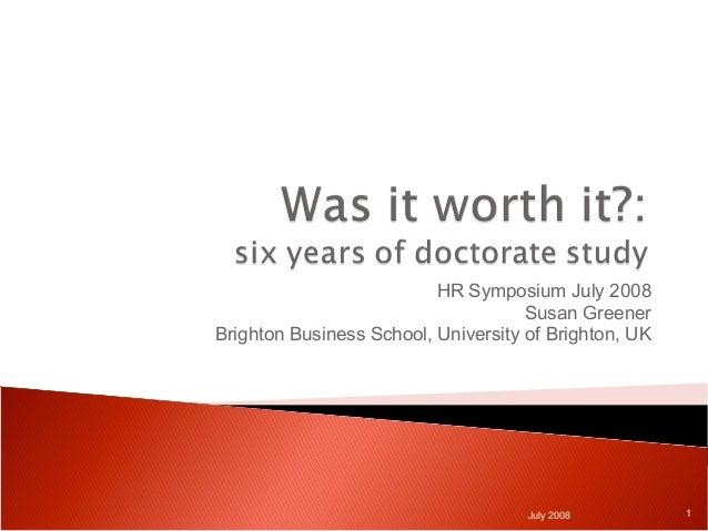 HR Symposium July 2008                                     Susan GreenerBrighton Business School, University of Brighton, ...