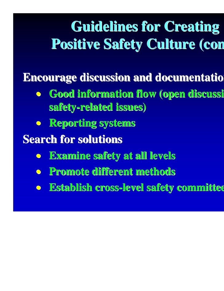 promote a positive health and safety culture This free iosh guide, 'promoting a positive culture: a guide to health and safety culture', describes culture as a way of doing things that are shared, taught or copied  everyone in a culture tends to do things in a similar way, which is why this technical guide explains the importance of a positive safety cultu.
