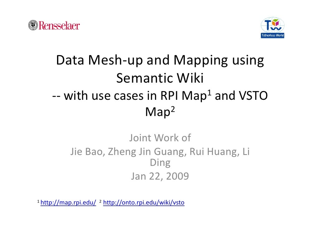 Data Mesh-up and Mapping using               Semantic Wiki      -- with use cases in RPI Map1 and VSTO                    ...