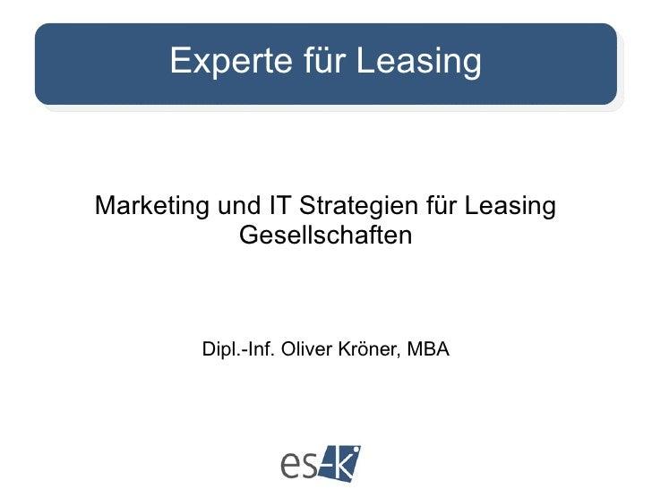 Experte für Leasing Marketing und IT Strategien für Leasing Gesellschaften Dipl.-Inf. Oliver Kröner, MBA