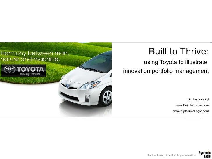 Built to Thrive:         using Toyota to illustrate innovation portfolio management                                       ...