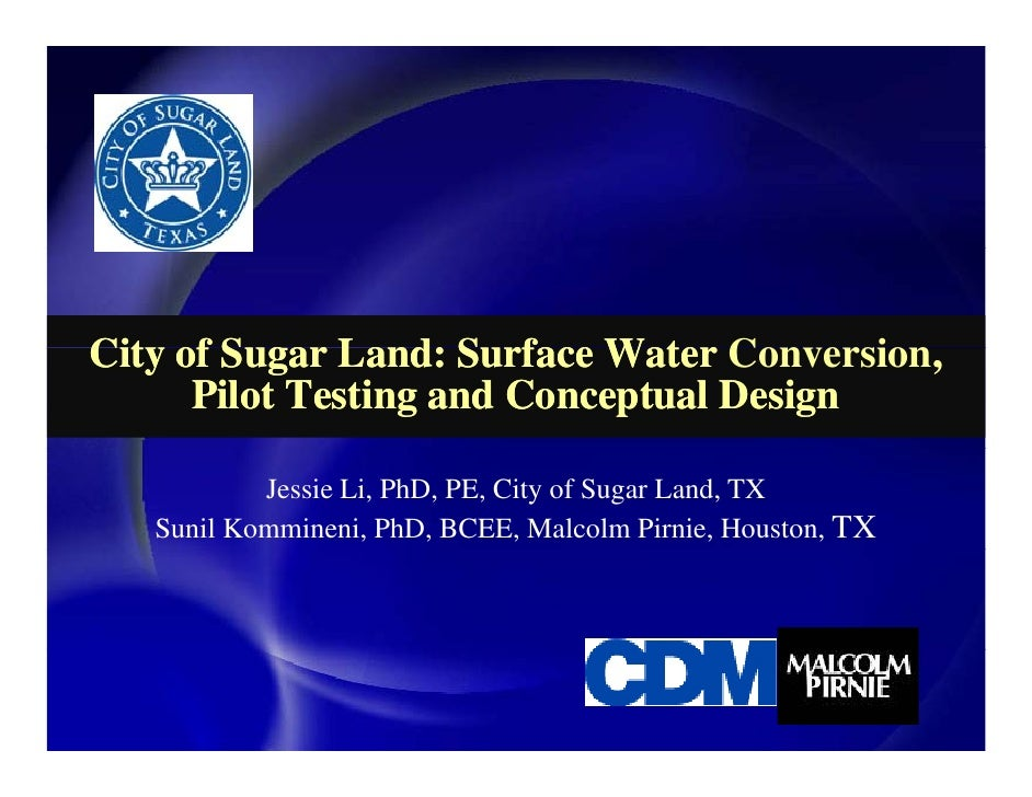 City of Sugar Land: Surface Water Conversion,                                    Conversion,       Pilot Testing and Conce...