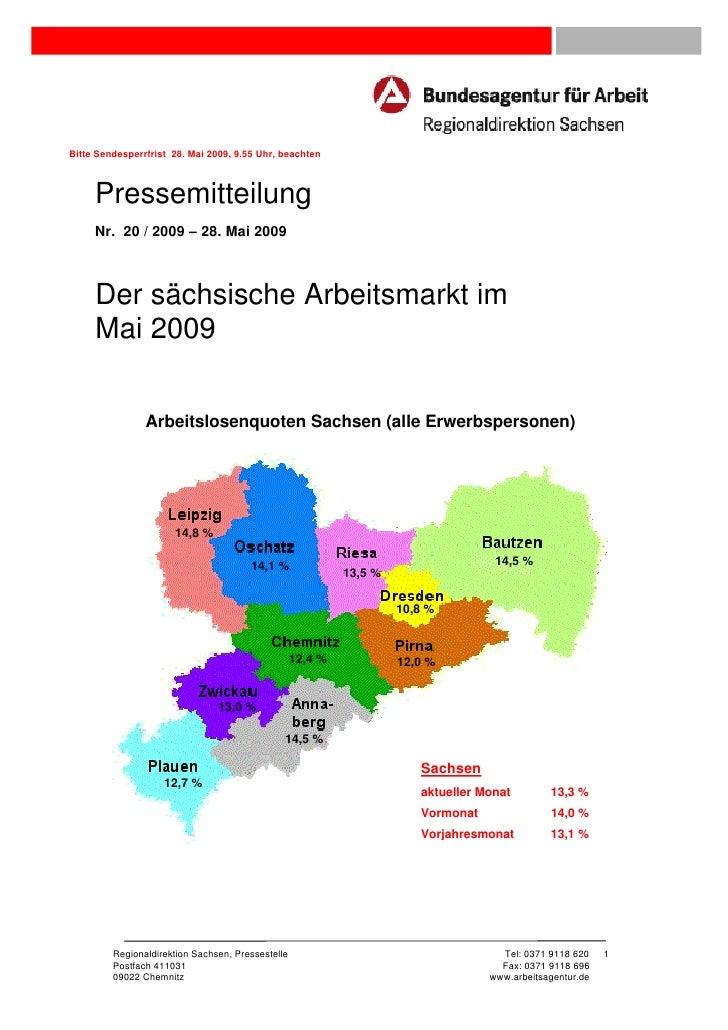 Bitte Sendesperrfrist 28. Mai 2009, 9.55 Uhr, beachten     Pressemitteilung     Nr. 20 / 2009 – 28. Mai 2009     Der sächs...