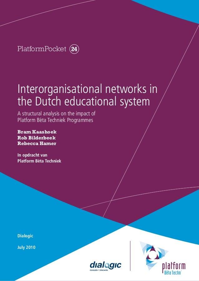 Bram Kaashoek, Rob Bilderbeek, Rebecca Hamer | page 1 PlatformPocket  24 Interorganisational networks in   the Dutch educa...