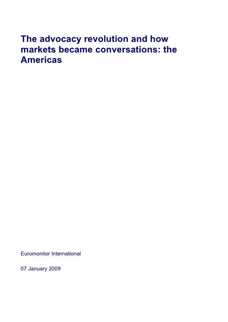 The advocacy revolution and how markets became conversations: the Americas     Euromonitor International  07 January 2009