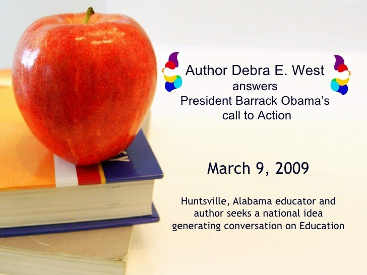 Author Debra E. West  answers  President Barrack Obama's  call to Action March 9, 2009 Huntsville, Alabama educator and au...
