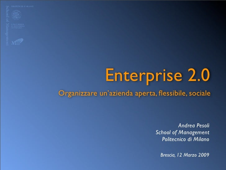 Enterprise 2.0 Organizzare un'azienda aperta, flessibile, sociale                                            Andrea Pesoli ...