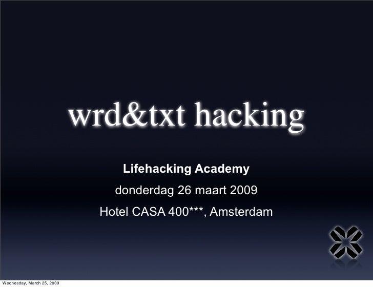 wrd&txt hacking                                  Lifehacking Academy                                 donderdag 26 maart 20...