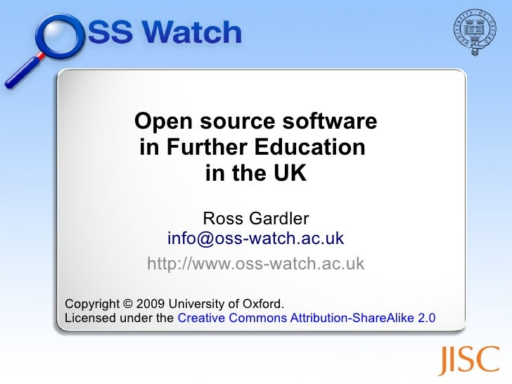 Open source software            in Further Education                  in the UK                      Ross Gardler         ...