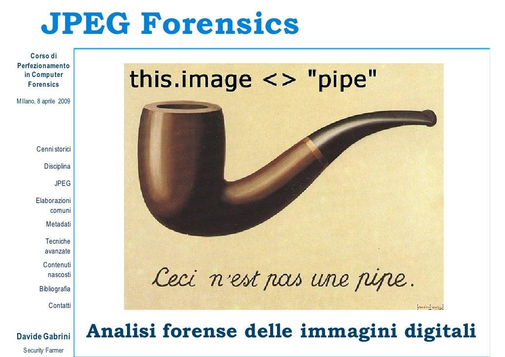 JPEG Forensics     Corso di Perfezionamento   in Computer    Forensics  MIlano, 8 aprile 2009            Cenni storici    ...