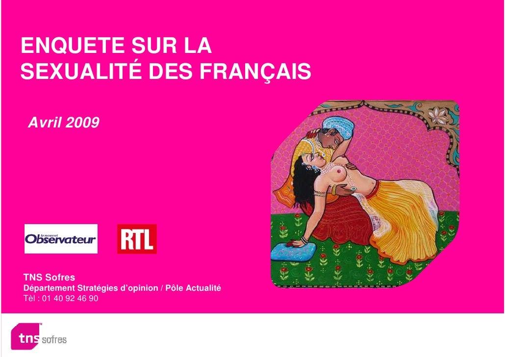 ENQUETE SUR LA SEXUALITÉ DES FRANÇAIS  Avril 2009     TNS Sofres Département Stratégies d'opinion / Pôle Actualité Tèl : 0...