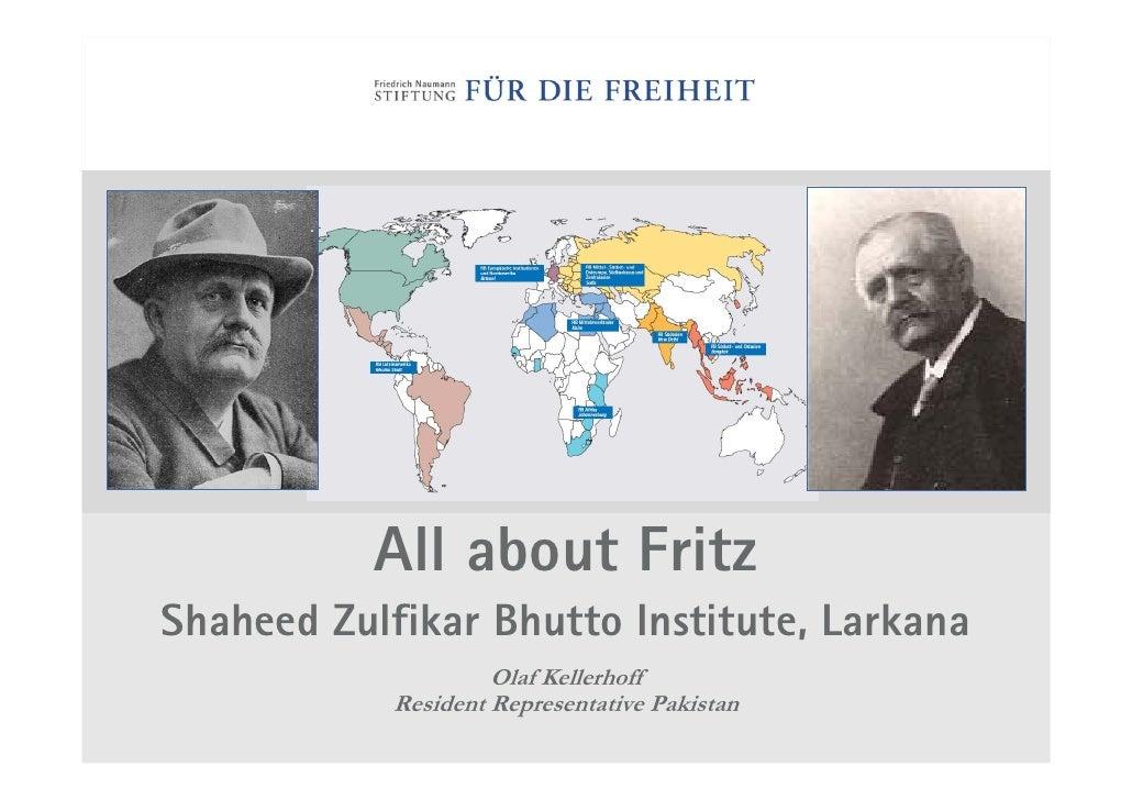 All about Fritz Shaheed Zulfikar Bhutto Institute, Larkana                      Olaf Kellerhoff             Resident Repre...
