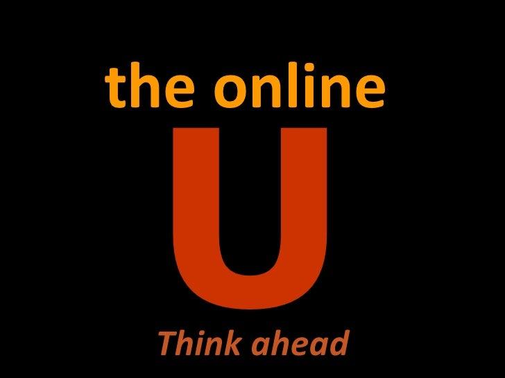 U the online Think ahead