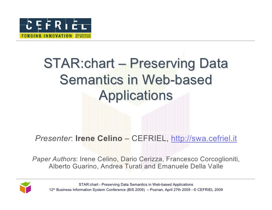 STAR:chart – Preserving Data      Semantics in Web-based           Applications   Presenter: Irene Celino – CEFRIEL, http:...