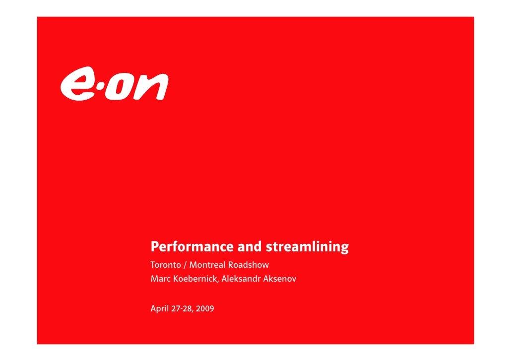 Performance and streamlining Toronto / Montreal Roadshow Marc Koebernick, Aleksandr Aksenov   April 27-28, 2009