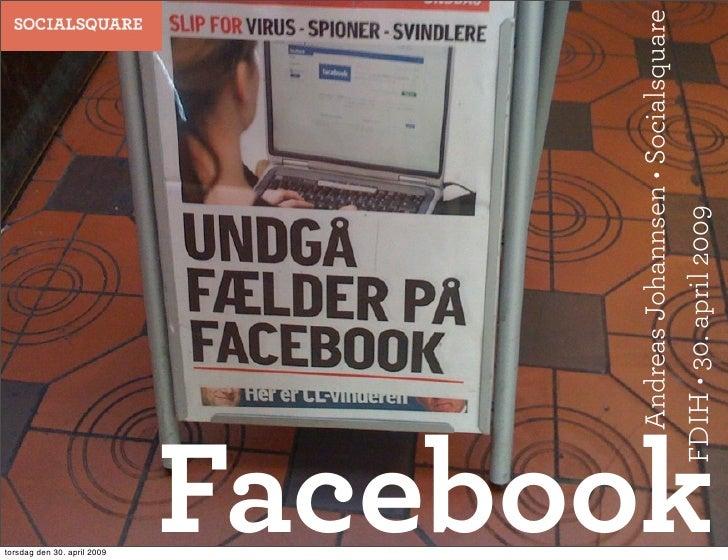 torsdag den 30. april 2009                                    Andreas Johannsen • Socialsquare                            ...