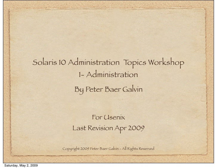 Solaris 10 Administration Topics Workshop                                  1- Administration                              ...