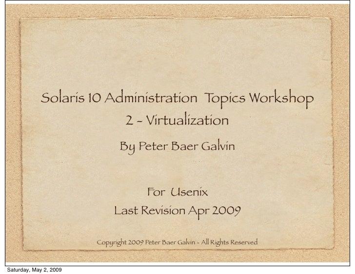 Solaris 10 Administration Topics Workshop                                 2 - Virtualization                              ...
