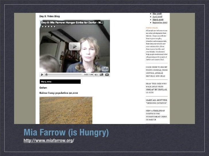 Mia Farrow (is Hungry) http://www.miafarrow.org/