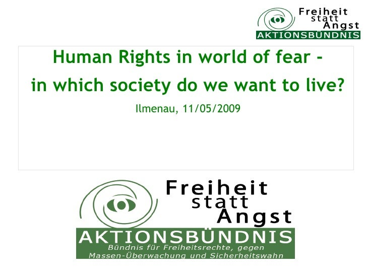 Human Rights in world of fear - in which society do we want to live?            Ilmenau, 11/05/2009