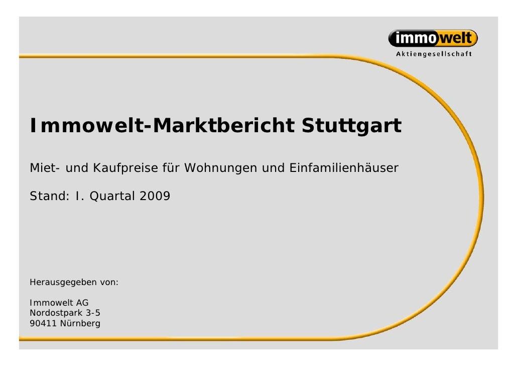 Immowelt-Marktbericht StuttgartMiet- und Kaufpreise für Wohnungen und EinfamilienhäuserStand: I. Quartal 2009Herausgegeben...